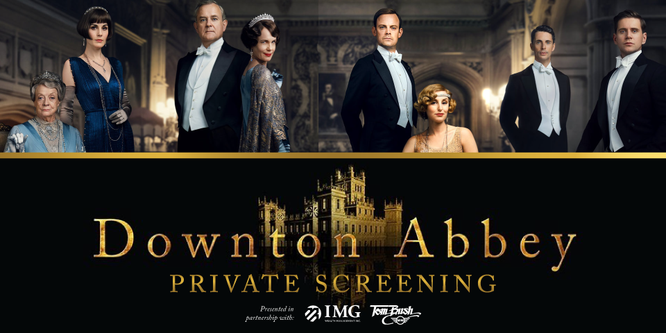 Downton Abbey: Private Screening - *SOLD OUT*