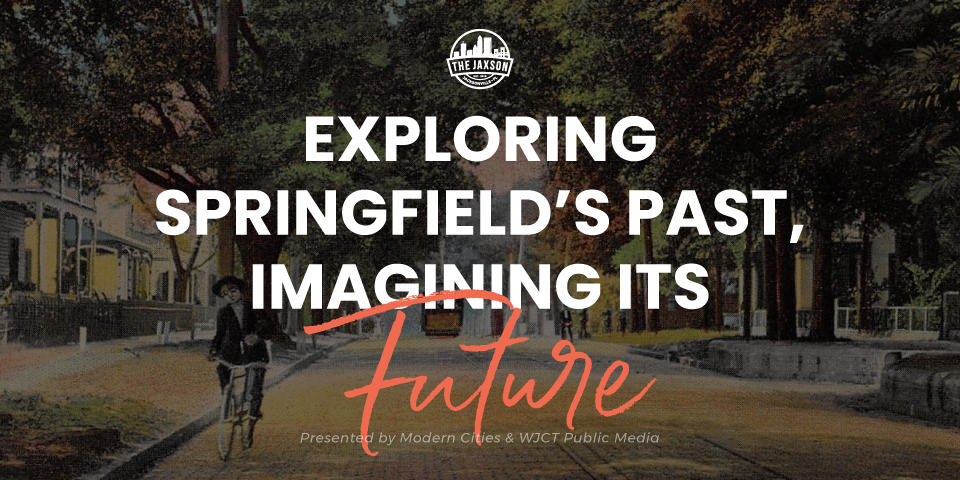 The Jaxson Presents: Exploring Springfield's Past, Imagining Its Future - *SOLD OUT*