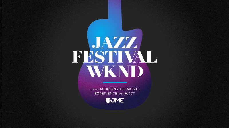 Jazz Festival Weekend On The Jacksonville Music Experience: May 22 - 24
