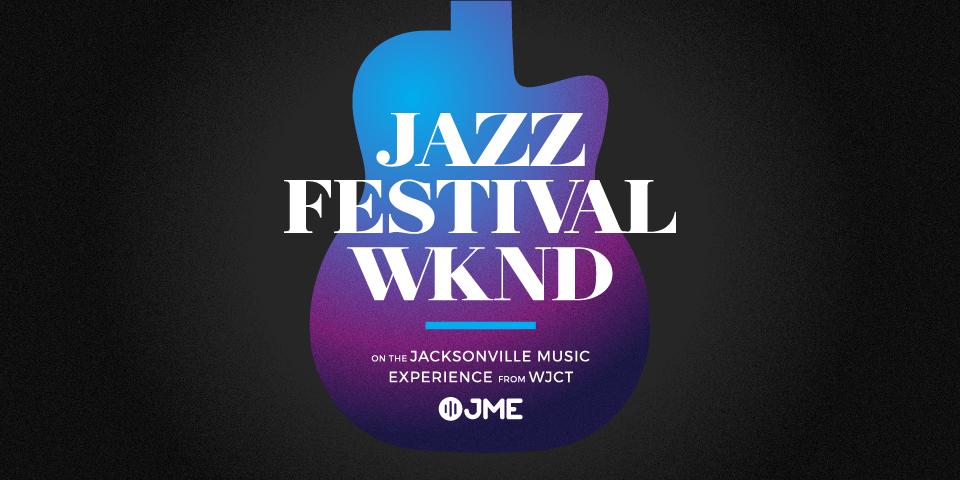 Jazz Festival Weekend
