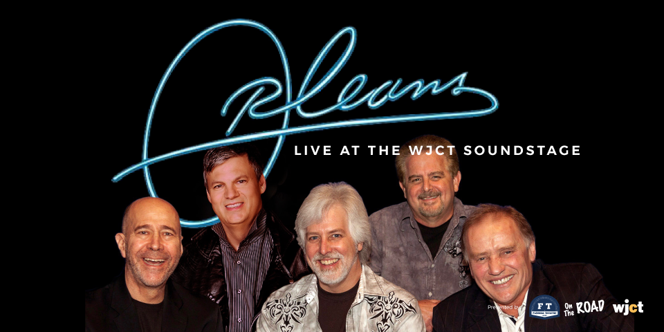 Orleans at the WJCT Soundstage *Postponed & Subject to Change*