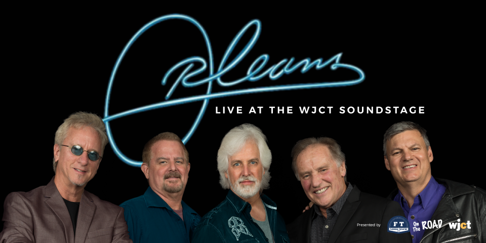 Orleans at the WJCT Soundstage *Subject to Change*