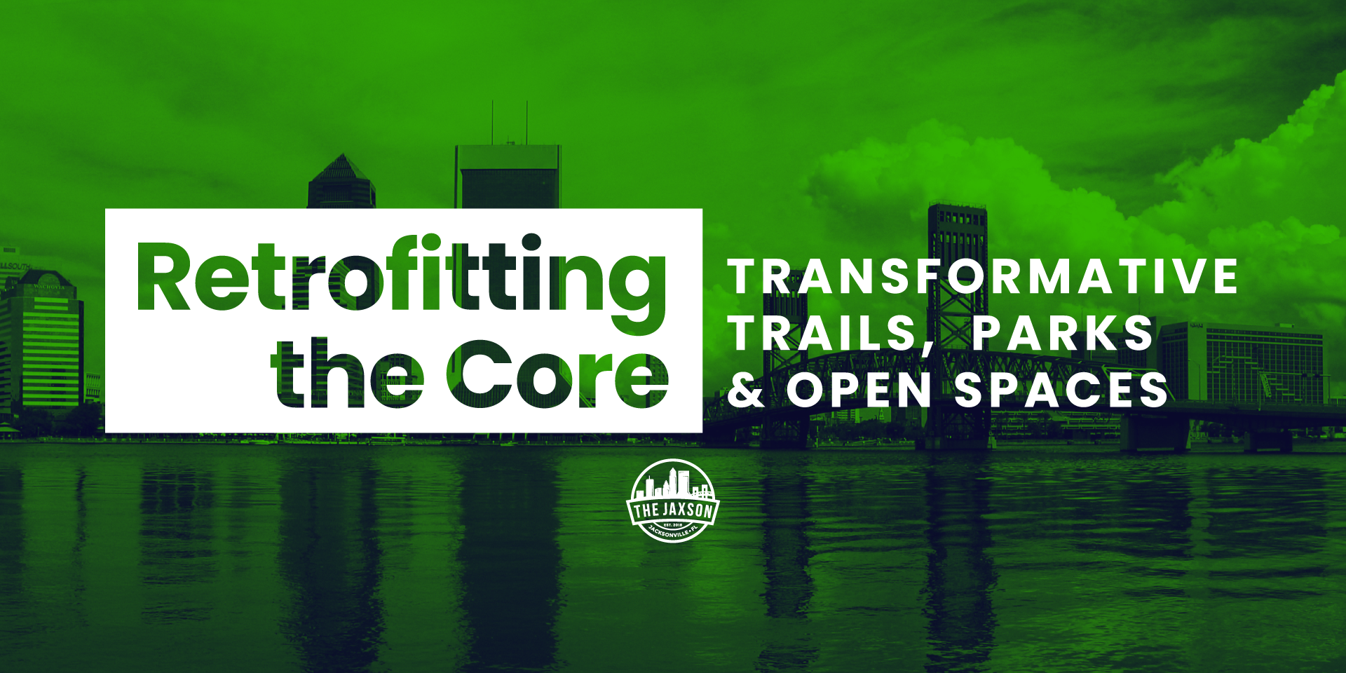 The Jaxson presents Retrofitting the Core: Transformative Trails, Parks & Open Spaces (Virtual)