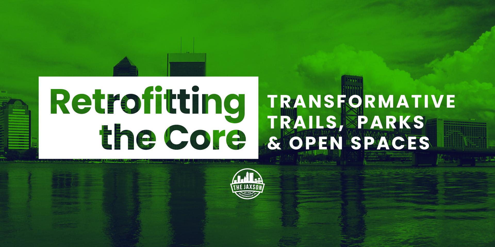 The Jaxson presents Retrofitting the Core: Transformative Trails, Parks & Open Spaces (Virtual)