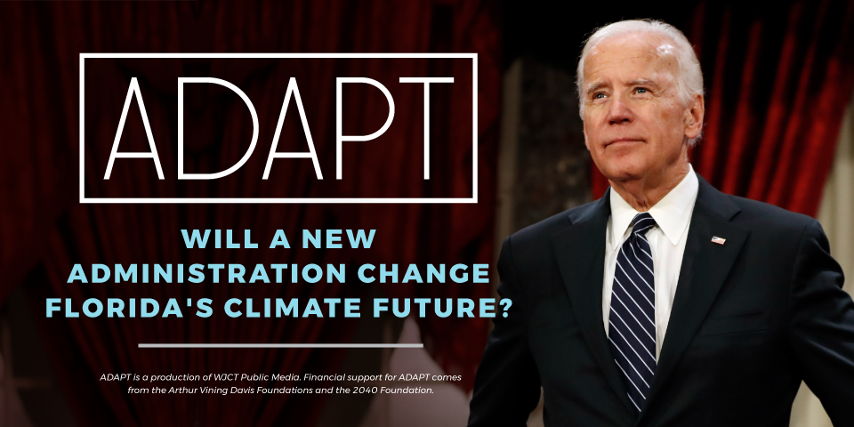 ADAPT: Will A New Administration Change Florida's Climate Future?