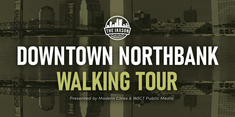 Downtown Northbank Walking Tour